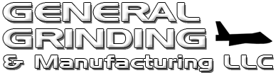 General Grinding & Manufacturing Co. LLC, Since 1946